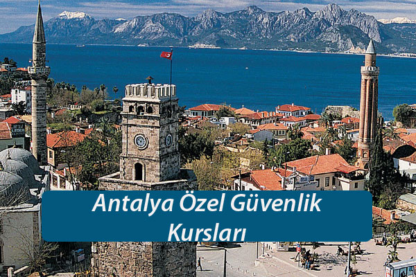 Antalya güvenlik kursları