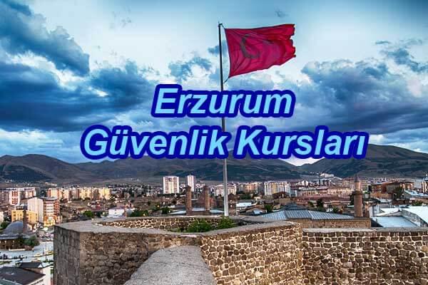 Erzurum Güvenlik Kursları